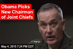 Obama Picks New Chairman of Joint Chiefs