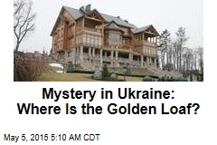 Ukraine Hunts Missing 'Golden Loaf'