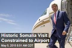Historic Somalia Visit Constrained to Airport
