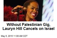 Without Palestinian Gig, Lauryn Hill Cancels on Israel
