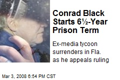Conrad Black Starts 6½-Year Prison Term