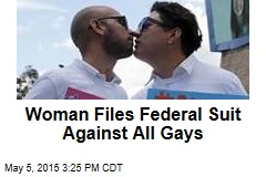 Woman Files Federal Suit Against All Gays