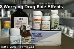 8 Worrying Drug Side Effects