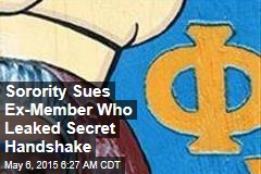 Sorority Sues Ex-Member Who Leaked Secret Handshake