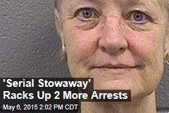 'Serial Stowaway' Racks Up 2 More Arrests