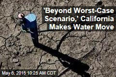 'Beyond Worst-Case Scenario,' California Makes Water Move