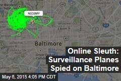 Online Sleuth: Surveillance Planes Spied on Baltimore