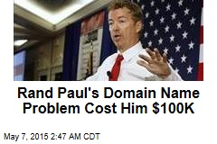 Rand Paul's Domain Name Problem Cost Him $100K