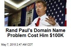 Rand Paul's Domain Name Problem Cost Him $100K