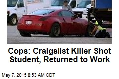 Cops: Craigslist Killer Shot Student, Returned to Work