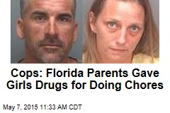 Cops: Florida Parents Gave Girls Drugs for Doing Chores