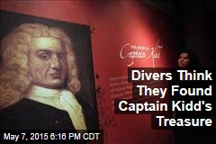Divers Think They Found Captain Kidd's Treasure