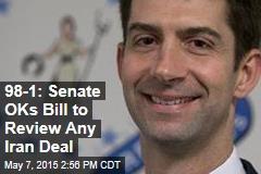 98-1: Senate OKs Bill to Review Any Iran Deal