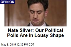 Nate Silver: Our Political Polls Are in Lousy Shape