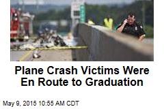 Plane Crash Victims Were En Route to Graduation