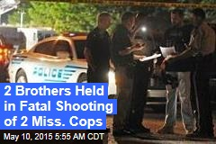 2 Brothers Held in Fatal Shooting of 2 Miss. Cops