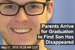 Parents Arrive for Graduation to Find Son Has Disappeared