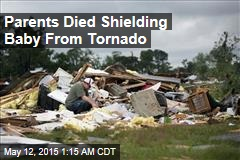 Parents Died Shielding Baby From Tornado