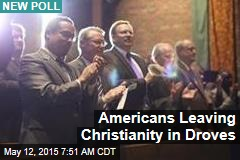 Americans Leaving Christianity in Droves