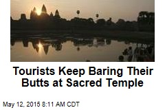 Tourists Keep Baring Their Butts at Sacred Temple