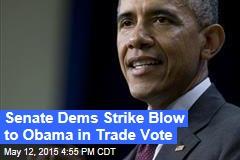 Senate Dems Strike Blow to Obama in Trade Vote