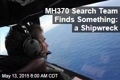 MH370 Search Team Finds Undiscovered Shipwreck Instead