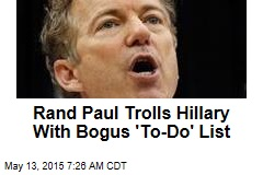 Rand Paul Trolls Hillary With Bogus 'To-Do' List