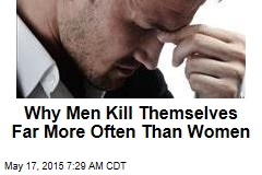 Why Men Kill Themselves Far More Often Than Women
