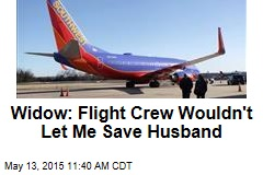 Widow: Flight Crew Wouldn't Let Me Save Husband
