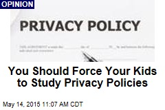 You Should Force Your Kids to Study Privacy Policies