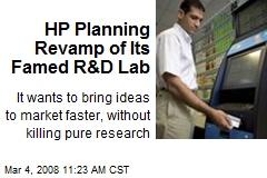 HP Planning Revamp of Its Famed R&D Lab