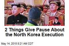 2 Things Give Pause About the North Korea Execution