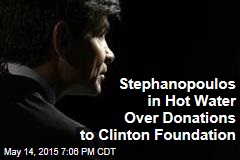 Stephanopoulos in Hot Water Over Donations to Clinton Foundation
