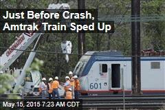 Just Before Crash, Amtrak Train Sped Up