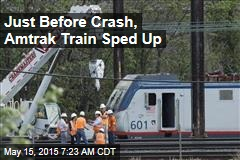 Just Before Crash, Amtrak Train Sped Up