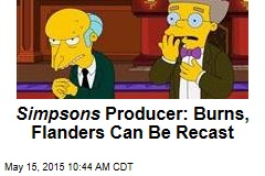 Simpsons Producer: Burns, Flanders Can Be Recast