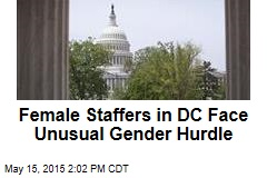 Female Staffers in DC Face Unusual Gender Hurdle