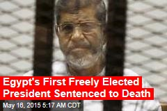 Egypt's First Freely Elected President Sentenced to Death