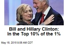 Bill and Hillary Clinton: In the Top 10% of the 1%