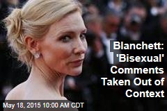 Blanchett: 'Bisexual' Comments Taken Out of Context