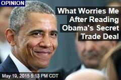 What Worries Me After Reading Obama's Secret Trade Deal