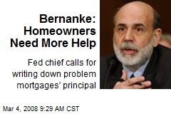 Bernanke: Homeowners Need More Help