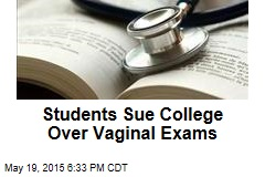 Medical Students Sue Over Vaginal Exams