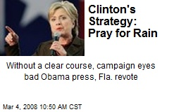 Clinton's Strategy: Pray for Rain