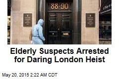 Elderly Suspects Arrested for Daring London Heist