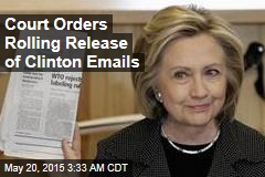 Court Orders Rolling Release of Clinton Emails
