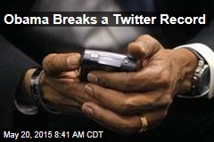 Obama Breaks a Twitter Record