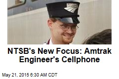 NTSB's New Focus: Amtrak Engineer's Cellphone