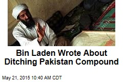 Bin Laden Wrote About Ditching Pakistan Compound