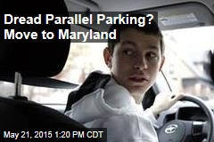 Dread Parallel Parking? Move to Maryland